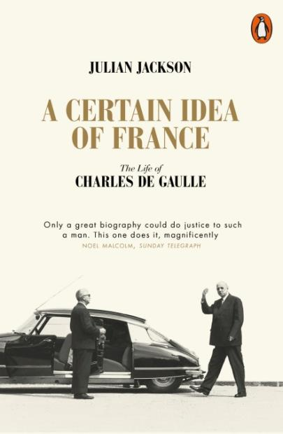 A CERTAIN IDEA OF FRANCE THE LIFE OF CHARLES DE GAULLE (PAPERBACK) /ANGLAIS