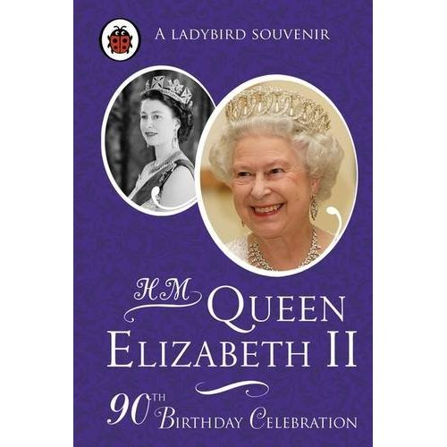 H. M QUEEN ELIZABETH II: 90TH BIRTHDAY CELEBRATION