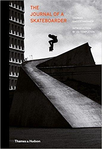THOMAS SWEERTVAEGHER THE JOURNAL OF A SKATEBOARDER /ANGLAIS