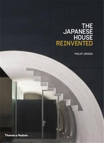 THE JAPANESE HOUSE REINVENTED (HARDBACK) /ANGLAIS