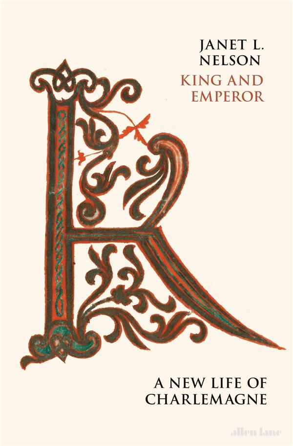KING AND EMPEROR A NEW LIFE OF CHARLEMAGNE /ANGLAIS