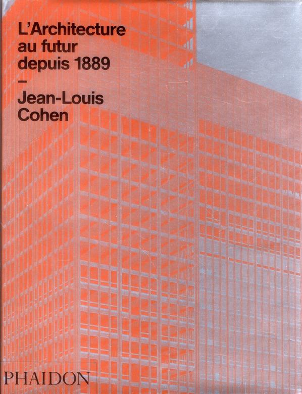 L'ARCHITECTURE AU FUTUR DEPUIS 1889