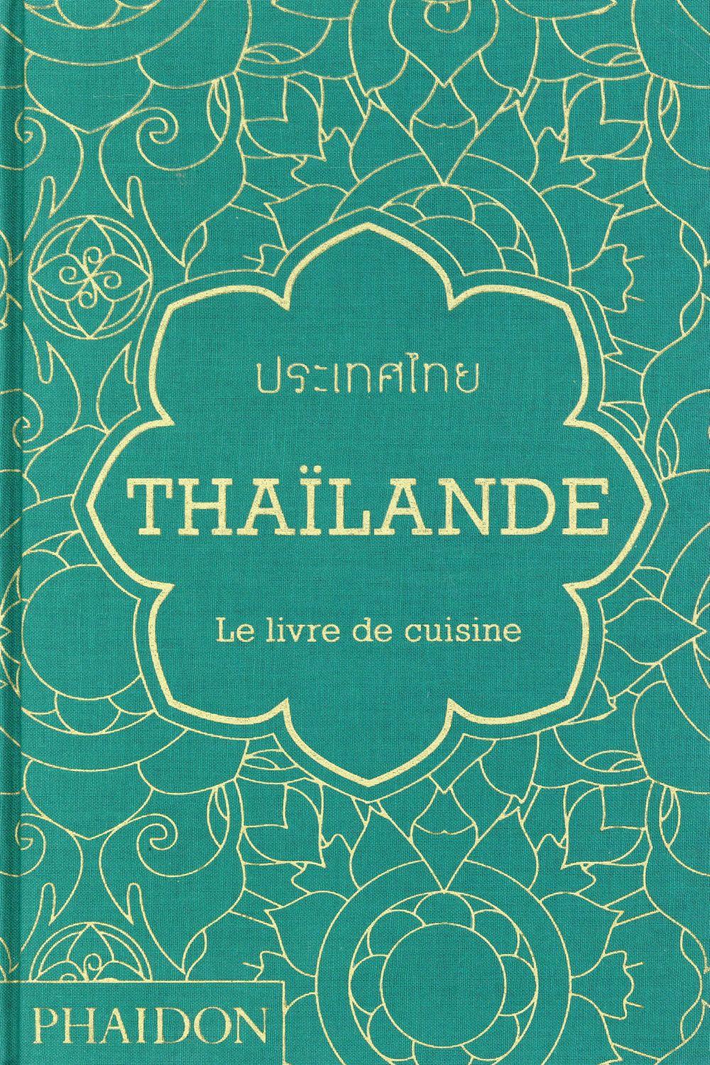 THAILANDE LE LIVRE DE RECETTES