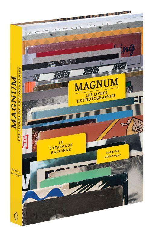 MAGNUM, LES LIVRES DE PHOTOGRAPHIES : LE CATALOGUE RAISONNE