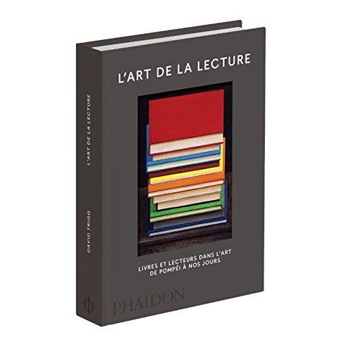 L'ART DE LA LECTURE - LIVRES ET LECTEURS DANS L ART DE POMPEI A NOS JOURS