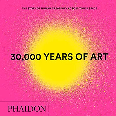 30 000 YEARS OF ART MINI FORMAT - THE STORY OF HUMAN CREATIVITY ACROSS TIME & SPACE