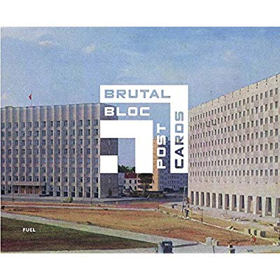 BRUTAL BLOC: SOVIET ERA POSTCARDS FROM THE EASTERN BLOC /ANGLAIS