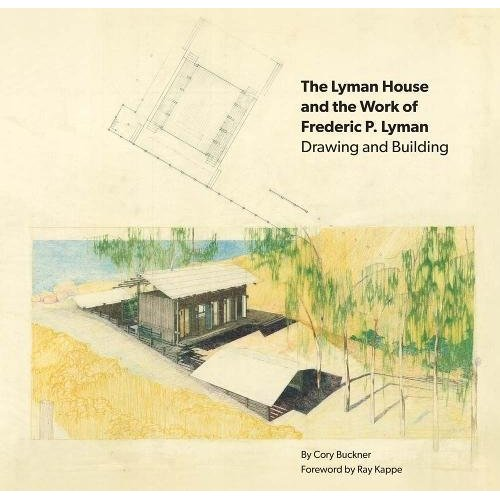 THE LYMAN HOUSE AND THE WORK OF FREDERIC P. LYMAN
