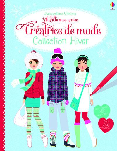 J'HABILLE MES AMIES - CREATRICE DE MODE : COLLECTION HIVER - AUTOCOLLANTS USBORNE
