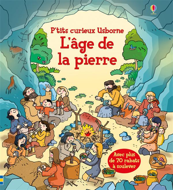 L'AGE DE LA PIERRE - P'TITS CURIEUX USBORNE