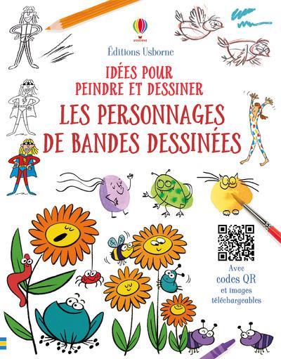 LES PERSONNAGES DE BANDES DESSINEES - IDEES POUR PEINDRE ET DESSINER