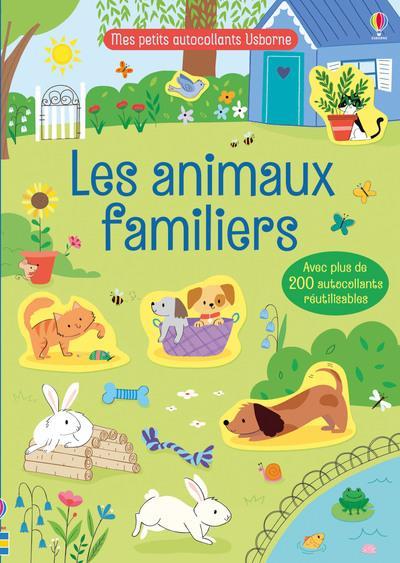 LES ANIMAUX FAMILIERS - MES PETITS AUTOCOLLANTS USBORNE