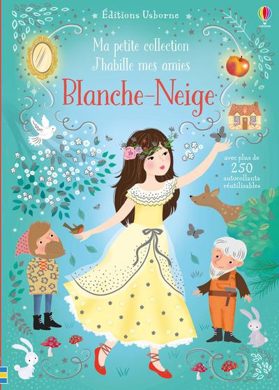 J'HABILLE MES AMIES - MA PETITE COLLECTION - BLANCHE-NEIGE
