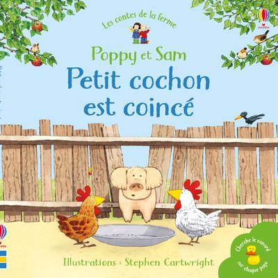 PETIT COCHON EST COINCE - POPPY ET SAM - LES CONTES DE LA FERME