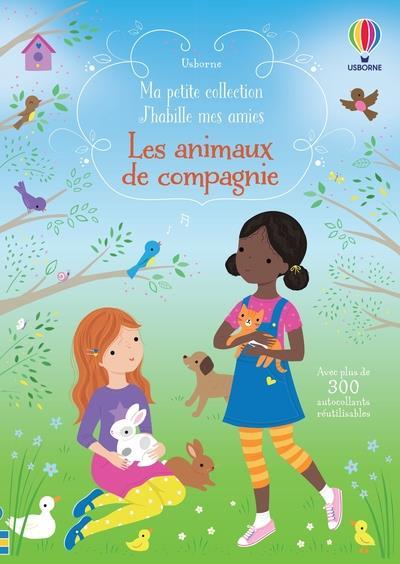 LES ANIMAUX DE COMPAGNIE - J'HABILLE MES AMIES MA PETITE COLLECTION