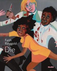 FAITH RINGGOLD: AMERICAN PEOPLE SERIES #20 : DIE /ANGLAIS