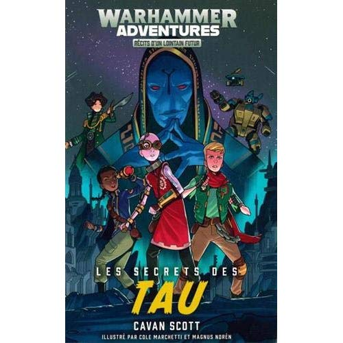 WARHAMMER ADVENTURES: LES GALAXIES DISTORDUES LES SECRETS DES TAU (LIVRE 3)