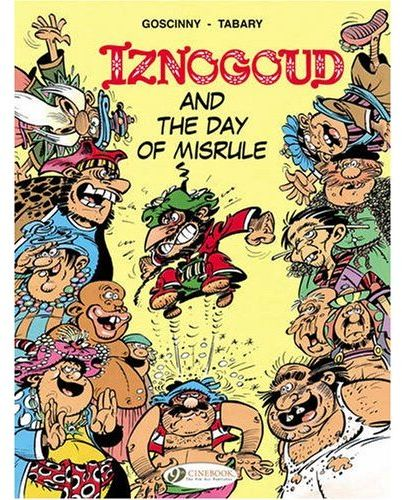 IZNOGOUD - TOME 3 AND THE DAY OF MISRULE - VOL03