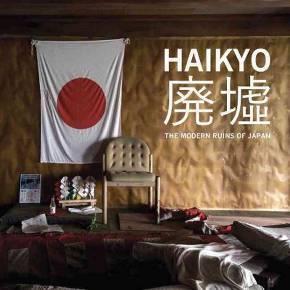 HAIKYO THE MODERN RUINS OF JAPAN /ANGLAIS