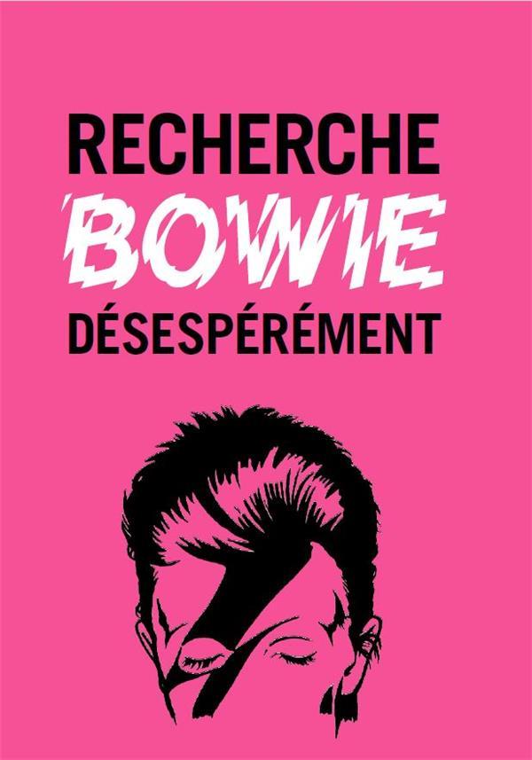 RECHERCHE BOWIE DESESPEREMENT /FRANCAIS
