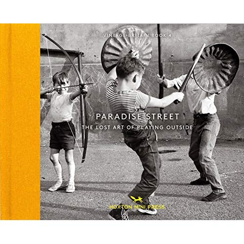 PARADISE STREET - THE LOST ART OF PLAYING OUTSIDE