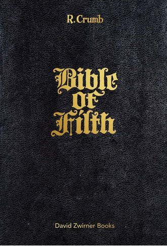R. CRUMB: BIBLE OF FILTH /ANGLAIS