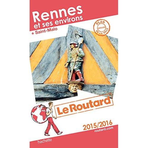 GUIDE DU ROUTARD RENNES ET SES ENVIRONS 2015/2016
