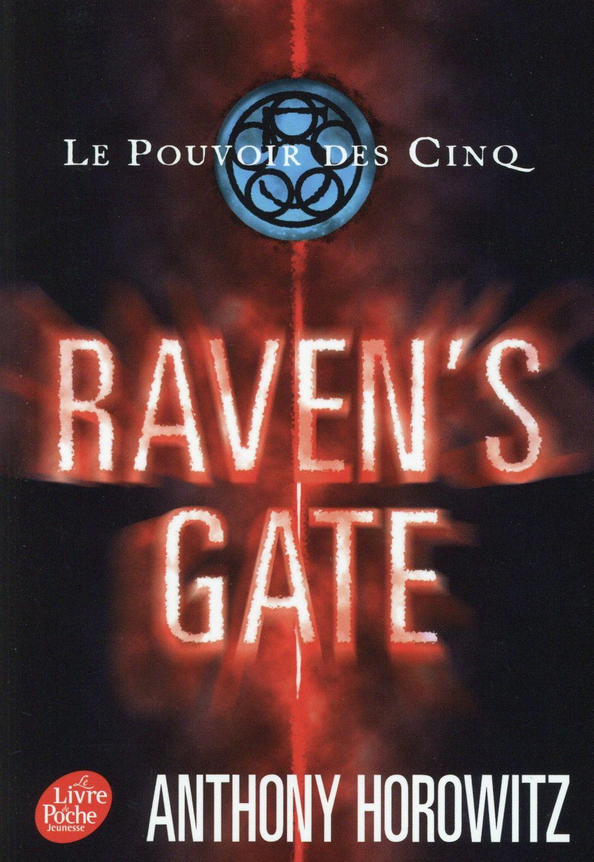 LE POUVOIR DES CINQ - TOME 1 - RAVEN'S GATE