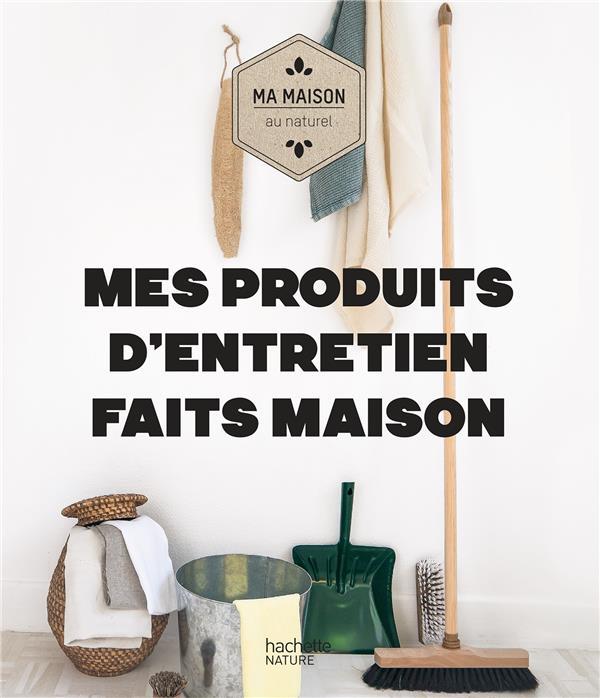 MES PRODUITS D'ENTRETIEN FAITS MAISON