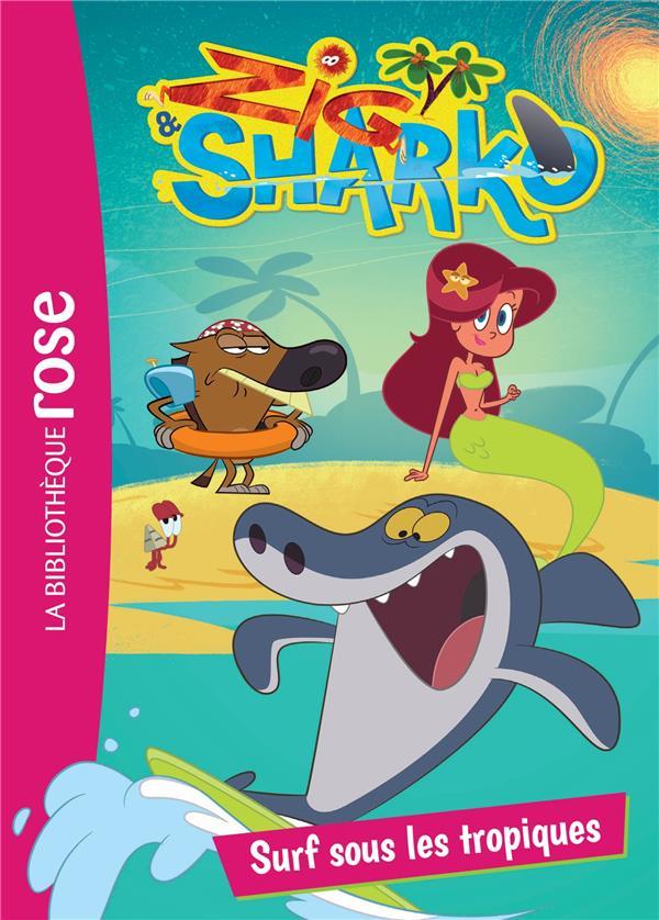 ZIG ET SHARKO 03 - SURF SOUS LES TROPIQUES - ZIG & SHARKO - T3