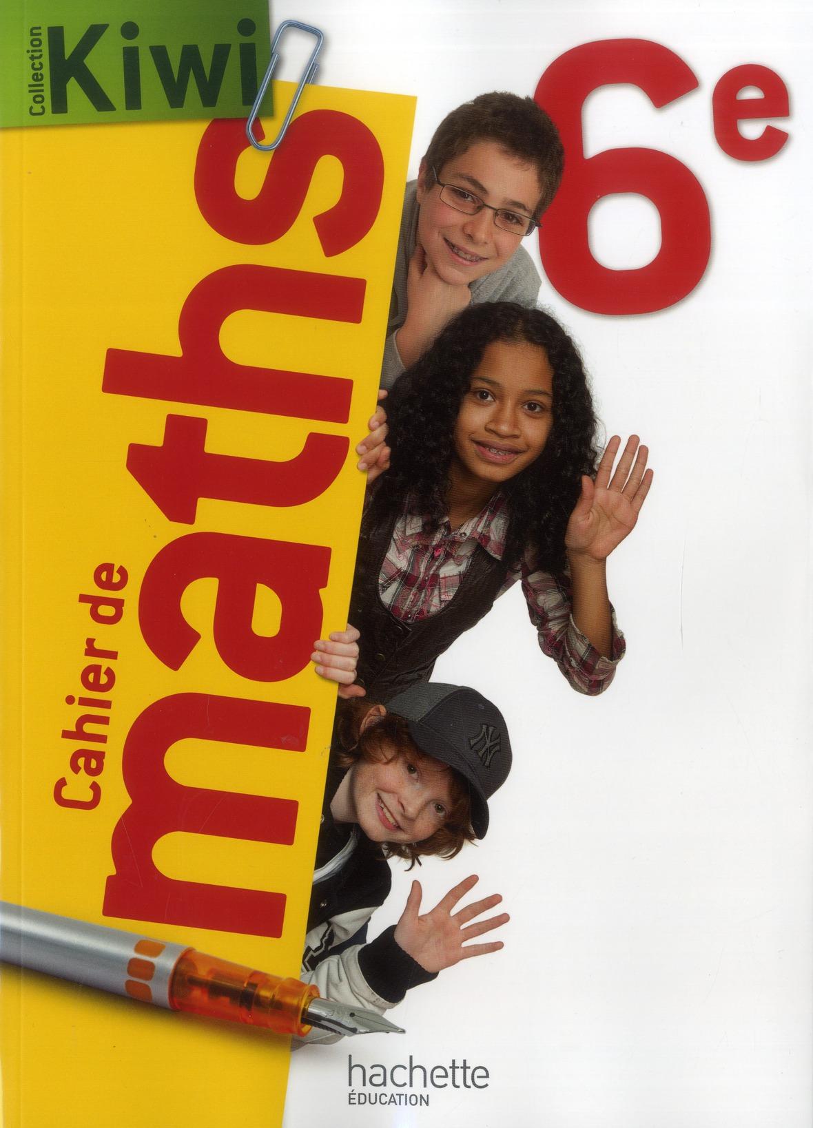 CAHIER DE MATHS KIWI 6E - EDITION 2013