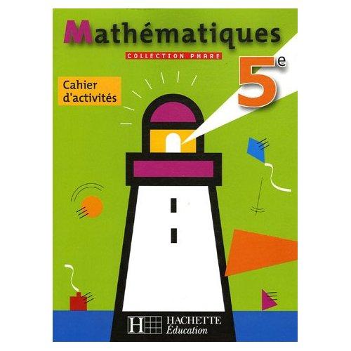 PHARE MATHEMATIQUES 5E - CAHIER D'ACTIVITES - EDITION 2006