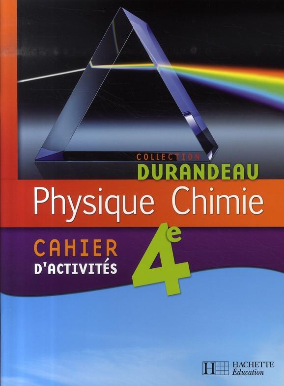PHYSIQUE CHIMIE 4E - CAHIER D'ACTIVITES - EDITION 2007