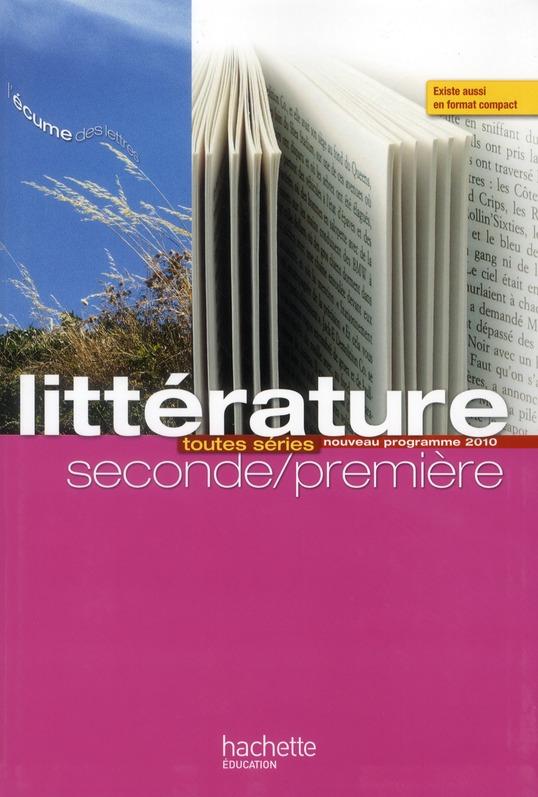 L'ECUME DES LETTRES - LITTERATURE 2DE / 1RE - LIVRE ELEVE GRAND FORMAT - EDITION 2011
