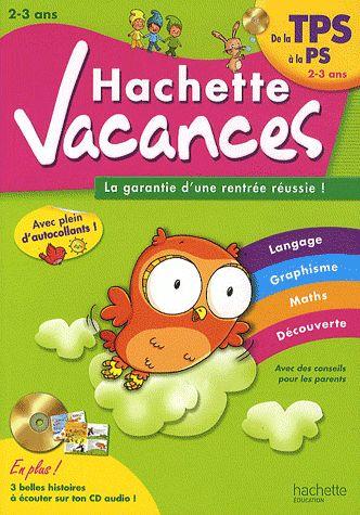 HACHETTE VACANCES - J'ENTRE EN PETITE SECTION DE MATERNELLE 2/3 ANS