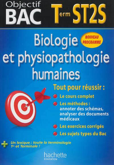 OBJECTIF BAC - BIOLOGIE ET PHYSIOPATHOLOGIE HUMAINES TERMINALE ST2S