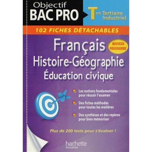 FICHES DETACHABLES FRANCAIS-HISTOIRE-GEOGRAPHIE-EDUCATION CIVIQUE TERMINALE BAC PRO