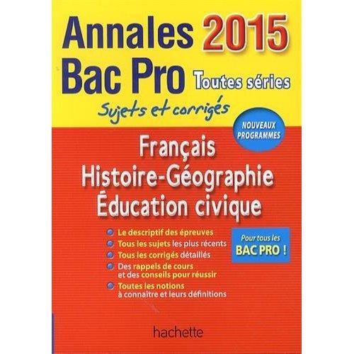 ANNALES 2015 FRANCAIS/HISTOIRE-GEOGRAPHIE BAC PRO