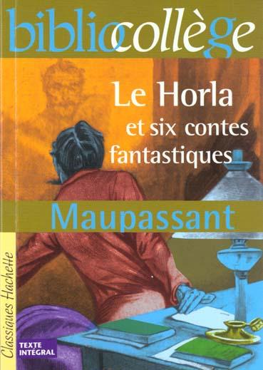 BIBLIOCOLLEGE - LE HORLA ET SIX CONTES FANTASTIQUES, GUY DE MAUPASSANT