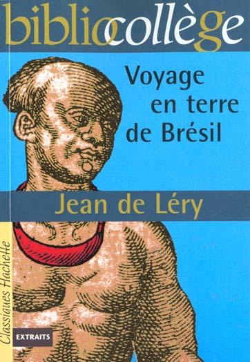 BIBLIOCOLLEGE - VOYAGE EN TERRE DE BRESIL, JEAN DE LERY