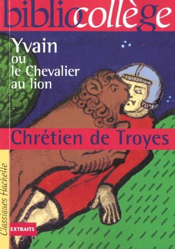 BIBLIOCOLLEGE - YVAIN OU LE CHEVALIER AU LION, CHRETIEN DE TROYES
