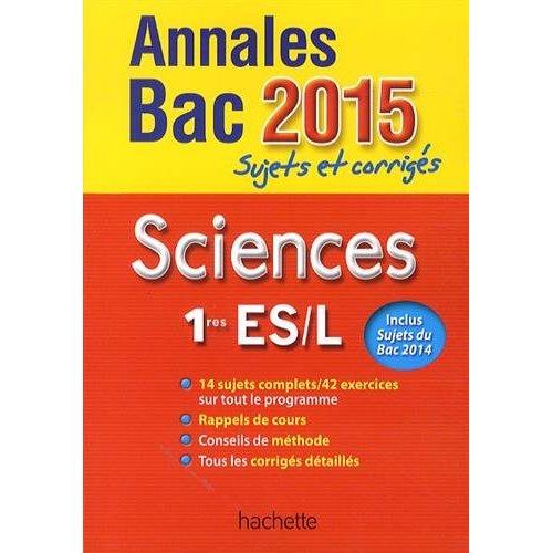 ANNALES BAC 2015 - SUJETS ET CORRIGES - SCIENCES - 1RES L/ES