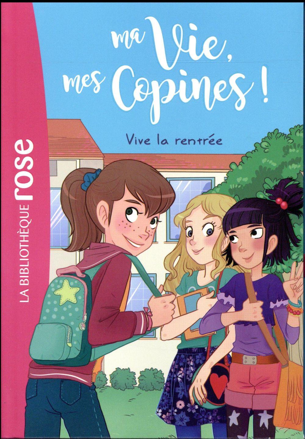 MA VIE, MES COPINES 01 - VIVE LA RENTREE !