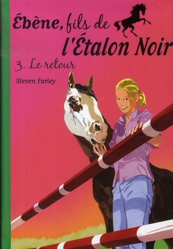 EBENE, FILS DE L'ETALON NOIR 03 - LE RETOUR