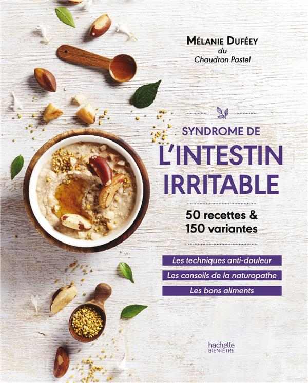 SYNDROME DE L'INTESTIN IRRITABLE - LA METHODE ANTI-DOULEUR