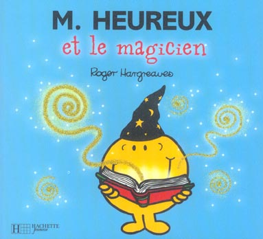 MONSIEUR HEUREUX ET LE MAGICIEN