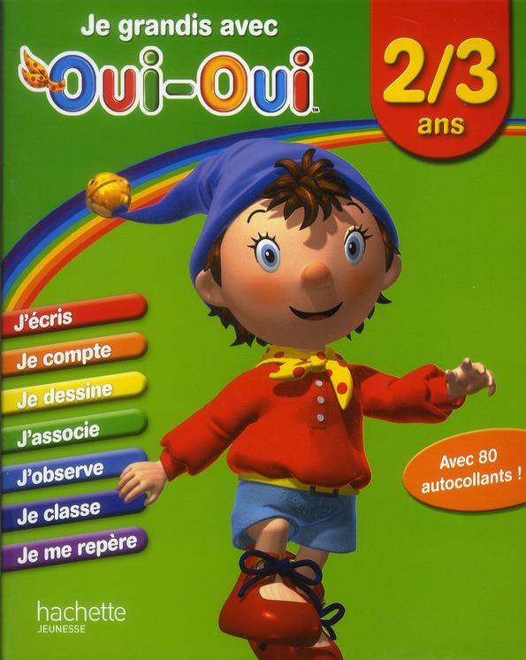 JE GRANDIS AVEC OUI-OUI / 2-3 ANS