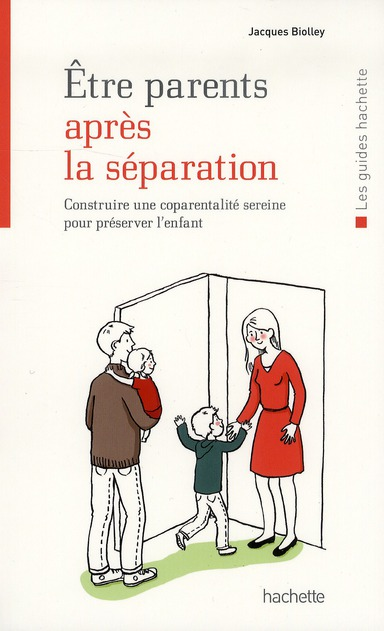 ETRE PARENTS APRES LA SEPARATION