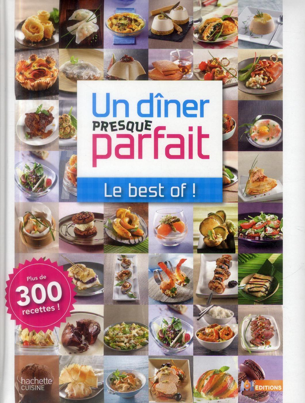 UN DINER PRESQUE PARFAIT - LE BEST OF !