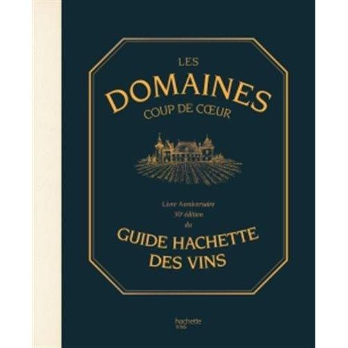 LES DOMAINES COUPS DE COEUR DU GUIDE HACHETTE DES VINS